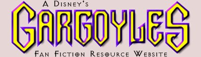 A Disney's Gargoyles Fan Fiction Resource Website